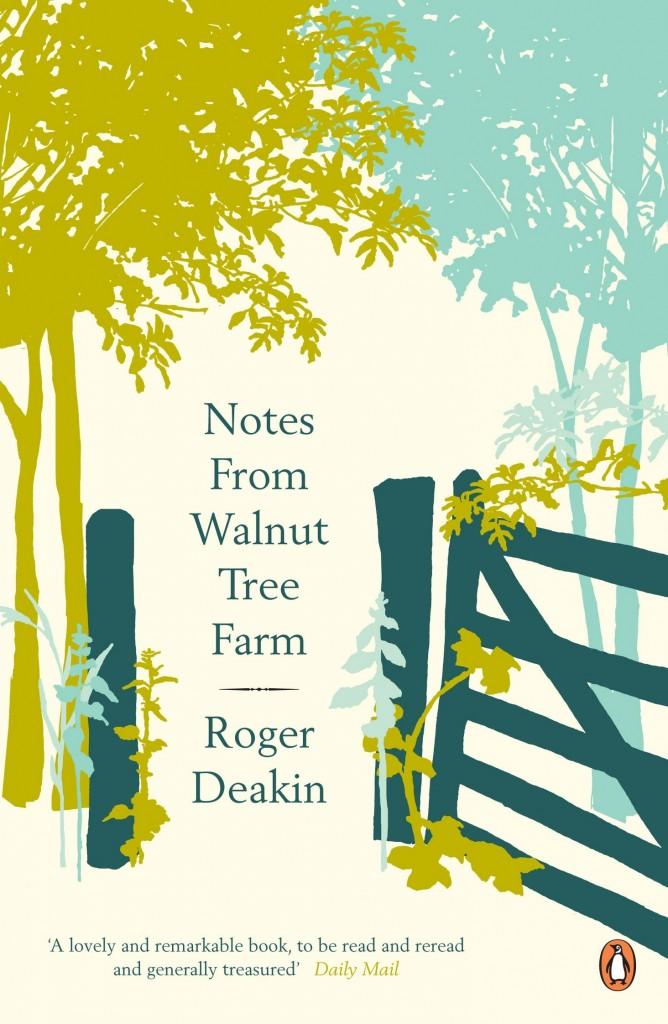 Notes from Walnut Tree Farm - Roger Deakin
